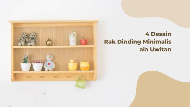 4 Design Rak dinding Minimalis Ala Uwitan