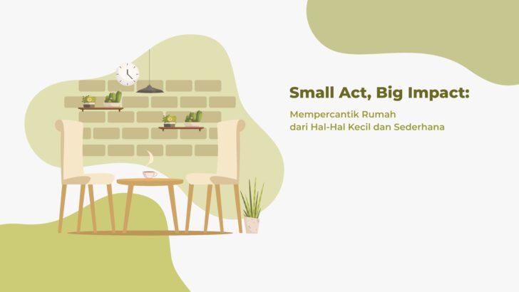 Mempercantik Rumah Small Act